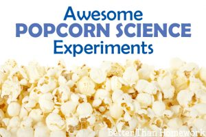 Fun Popcorn Science Experiments for Kids